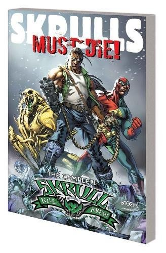 Skrulls Must Die!: The Complete Skrull Kill Krew