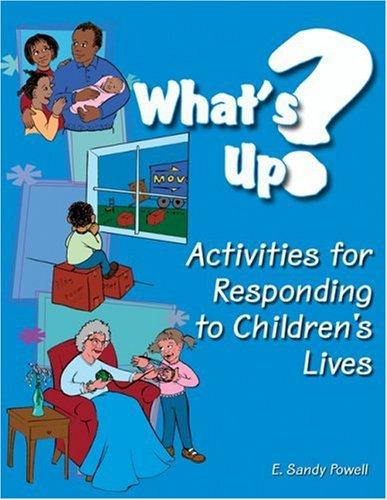 What's Up? Activities for Responding to Children's Lives (Ece Activities Serials)
