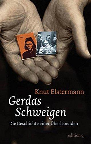 Gerdas Schweigen: Die Geschichte einer Überlebenden