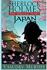 Sherlock Holmes, The Missing Years: Japan by Vasudev Murthy(2015-03-03) Paperback