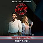 The Case of the Twitter Troll: The Social Media Detective Agency, Book 1 | Timothy A. Price