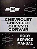 1965 Body Service Manual. Chevrolet, Chevelle, Chevy II, Corvair. 15-16000 Series, 25-26000 Series, 35-36-38000 Series, 45-46-48000 Series, 68000 Series, 75-76000 Series