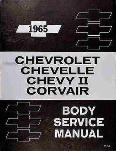 1965 Body Service Manual. Chevrolet, Chevelle, Chevy II, Corvair. 15-16000 Series, 25-26000 Series, 35-36-38000 Series, 45-46-48000 Series, 68000 Series, 75-76000 Series