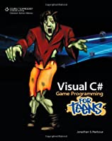 Visual C# Game Programming for Teens Front Cover