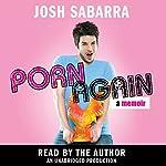 Porn Again: A Memoir | Josh Sabarra