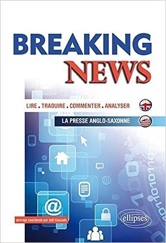 Livre Breaking News Lire Traduire Commenter Analyser la Presse Anglo-Saxonne pdf, epub ebook