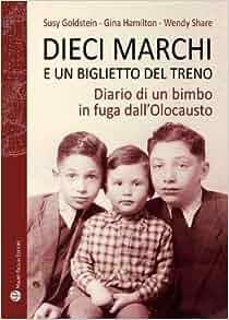 Amazon.com: Dieci Marchi e un Biglietto del Treno: Diario di un Bimbo in Fuga dall'Olocausto