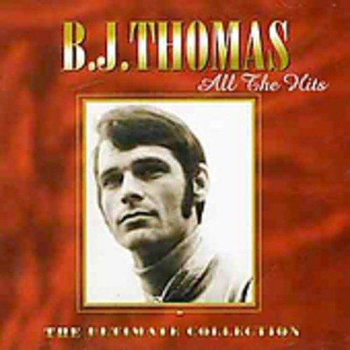 All The Hits: The Ultimate Collection by Thomas, B. J.
