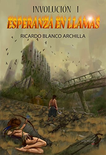 Esperanza en Llamas: Ciclo Involución I (Ciclo Involucion: La saga de fantasía más innovadora del año nº 1) (Spanish Edition)
