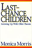 Last Chance Children: Growing Up with Older Parents