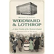 Woodward & Lothrop: A Store Worthy of the Nation's Capital (Landmarks)