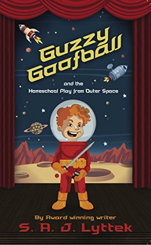 Guzzy Goofball and the Homeschool Play from Outer Space by [Lyttek, S.A.J.]