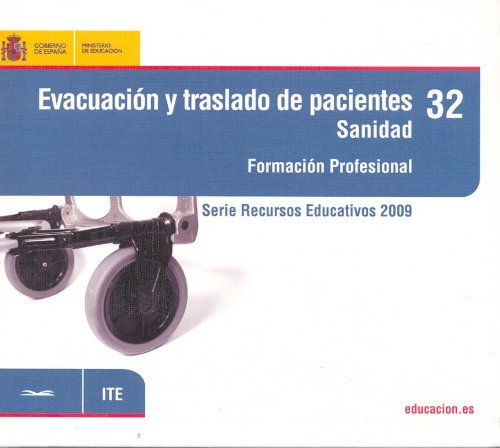 Descargar Libro Evacuación Y Traslado De Pacientes. Sanidad. Formación Profesional Desconocido