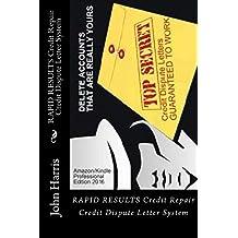 RAPID RESULTS Credit Repair Credit Dispute Letter System: Credit Rating and Repair Book