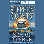 Deep Black: Sea of Terror | Stephen Coonts,William H. Keith
