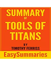 Summary of Tools of Titans: The Tactics, Routines, and Habits of Billionaires, Icons, and World-Class Performers by Timothy (Tim) Ferriss
