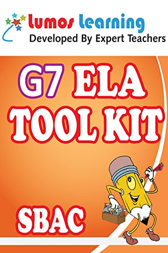 Grade 7 English Language Arts (ELA) Tool Kit for Educators: Standards Aligned Sample Questions, Apps, Books, Articles and Videos to Promote Personalized ... SBAC Edition (Teacher Resource Kit Book 1)