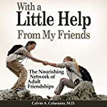With a Little Help from My Friends: The Nourishing Network of Adult Friendships | Calvin A. Colarusso MD