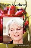 Sassy Southern, Classy Cajun, Sylvia Dickey Smith, 188395343X