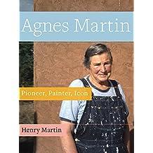 Agnes Martin: Pioneer, Painter, Icon