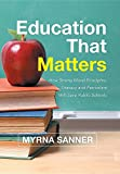 img - for Education That Matters: How Strong Moral Principles, Literacy and Patriotism Will Save Public Schools book / textbook / text book