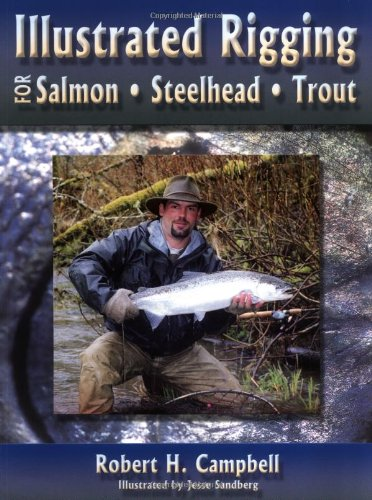 - Illustrated Rigging: For Salmon Steelhead Trout