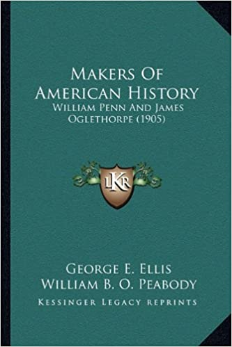 Makers of American History: William Penn and James Oglethorpe (1905)