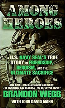 Among Heroes: A U. S. Navy Seal's True Story of Friendship, Heroism, and the Ultimate Sacrifice (Thorndike Press Large Print Biographies & Memoirs Series)