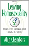 Leaving Homosexuality, Alan Chambers, 0736926100
