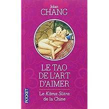 Le Tao de l'art d'aimer: Le Kama-Sutra de la Chine