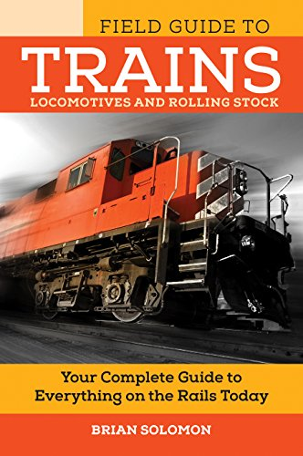 Field Guide To Trains  Locomotives And Rolling Stock  Voyageur Field Guides