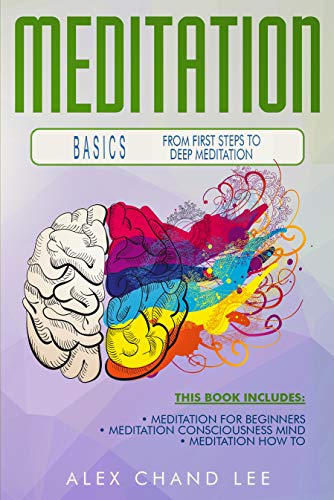 Meditation Basics  From first steps to deep Meditation ()