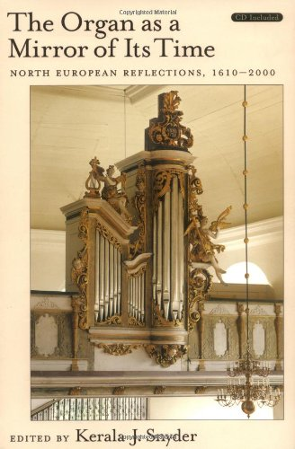 The Organ As a Mirror of Its Time: North European Reflections, 1610-2000 Text & CD