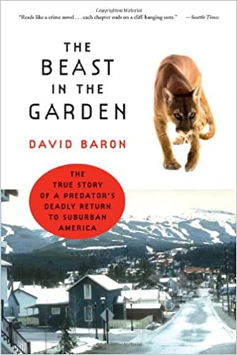 The Beast In The Garden: The True Story Of A Predatoru0027s Deadly Return To  Suburban America: David Baron: 9780393326345: Amazon.com: Books Idea