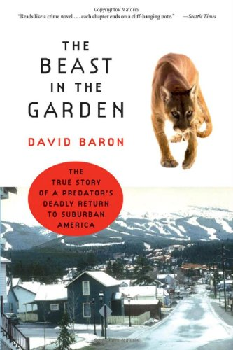 The Beast in the Garden: The True Story of a Predator's Deadly Return to Suburban - Americas Policy Return Best