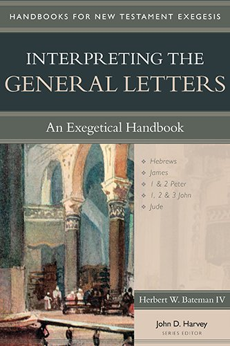 Interpreting the General Letters: An Exegetical Handbook (Handbooks for New Testament Exegesis) ()