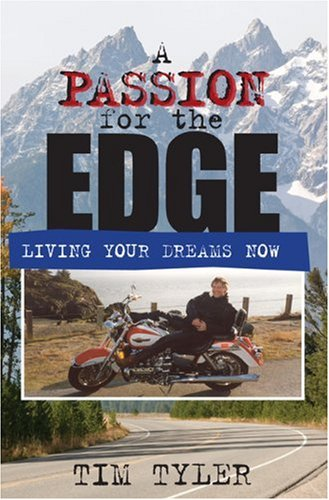 A Passion for the Edge: Living Your Dreams Now PDF