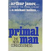 Primal Man: The New Consciousness