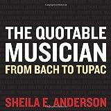 The Quotable Musician, Sheila E. Anderson, 1581156677