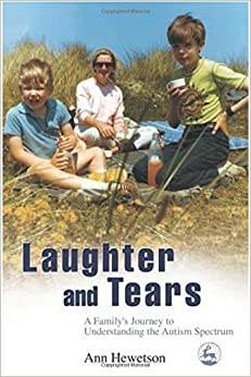 Book Laughter And Tears: A Family's Journey To Understanding The Autism Spectrum by Ann Hewetson (2005-01-30)