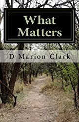 What Matters: The Five Most Important Spiritual Lessons I Have Learned