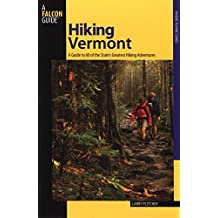 Hiking Vermont: 60 Of Vermont's Greatest Hiking Adventures