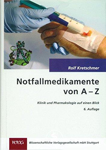 Notfallmedikamente von A-Z: Klinik und Pharmakologie auf einen Blick