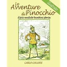 Le Avventure di Pinocchio: il piu venduto bambini storia  (illustrato)