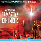 Ray Bradbury's The Martian Chronicles: A Radio Dramatization Radio/TV von Ray Bradbury Gesprochen von:  The Colonial Radio Players