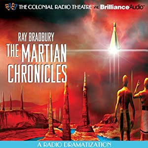 Ray Bradbury's The Martian Chronicles: A Radio Dramatization Radio/TV Program
