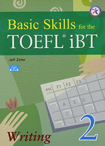 Basic Skills for the TOEFL iBT 2, Writing Book (w/Audio CD, Transcript & Answer Key)
