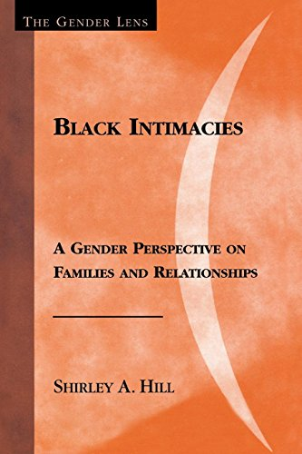 Black Intimacies: A Gender Perspective on Families and Relationships (Gender Lens)