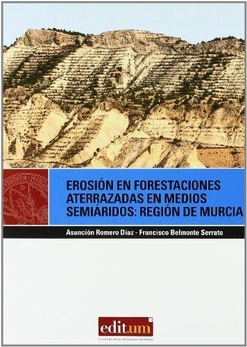 Descargar Libro Erosión En Forestaciones Aterrazadas En Medios Semiáridos: Región De Murcia Mª Asuncion Romero Diaz