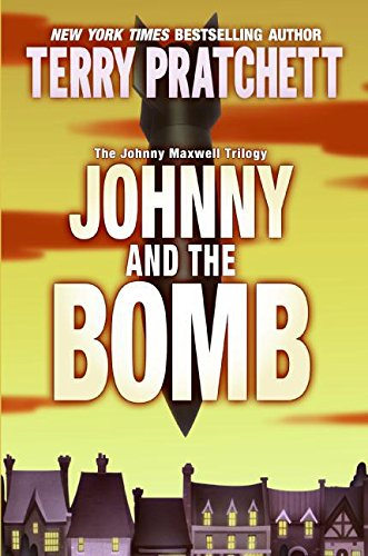 Johnny and the Bomb (The Johnny Maxwell Trilogy)